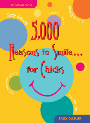 5000 Reasons to Smile . . . for Chicks