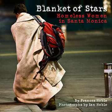 Blanket of Stars: Homeless Women in Santa Monica