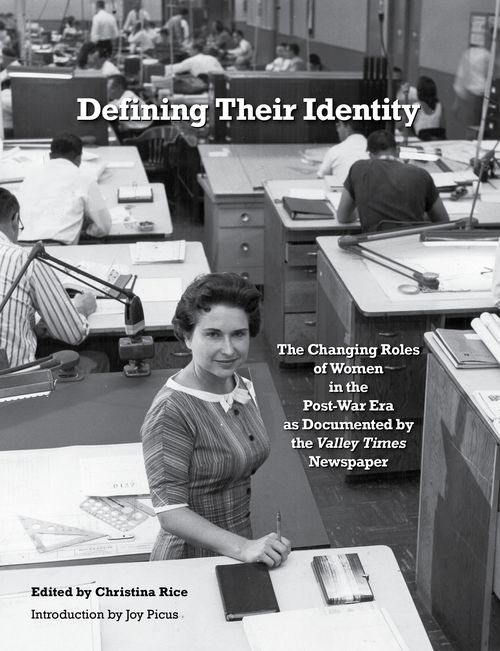 Defining Their Identity: The Changing Roles of Women in the Post-War Era as Documented by the Valley